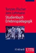 Cover-Bild zu Studienbuch Erlebnispädagogik von Fischer, Torsten