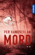 Cover-Bild zu Binder, Sibylle Luise: Per Handschlag Mord (eBook)
