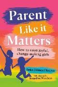 Cover-Bild zu Johnson Dias, Janice: Parent Like It Matters (eBook)