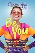 Cover-Bild zu Newmark, Amy: Chicken Soup for the Soul: Be You (eBook)