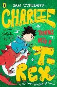 Cover-Bild zu Copeland, Sam: Charlie Turns Into a T-Rex