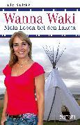 Cover-Bild zu Stadnick, Isabel: Wanna Waki - Mein Leben bei den Lakota (eBook)