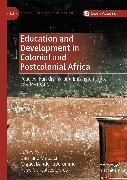 Cover-Bild zu Jerónimo, Miguel Bandeira (Hrsg.): Education and Development in Colonial and Postcolonial Africa (eBook)