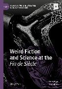 Cover-Bild zu Alder, Emily: Weird Fiction and Science at the Fin de Siècle (eBook)