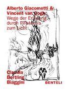 Cover-Bild zu Alberto Giacometti und Vincent van Gogh: Wege der Erlösung - durch Finsternis zum Licht
