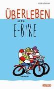 Cover-Bild zu Butschkow, Peter: Überleben auf dem E-Bike: Humorvolle Geschichten und Cartoons rund ums E-Bike