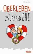 Cover-Bild zu Butschkow, Peter: Überleben in 25 Jahren Ehe - Humorvolle Texte und Cartoons zur Silberhochzeit