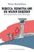 Cover-Bild zu Butschkow, Peter: Rebecca, Roswitha und die wilden Siebziger