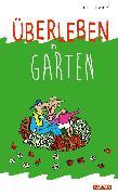 Cover-Bild zu Butschkow, Peter: Überleben im Garten