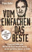 Cover-Bild zu Keller, Franz: Vom Einfachen das Beste