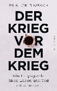 Cover-Bild zu Teusch, Ulrich: Der Krieg vor dem Krieg (eBook)
