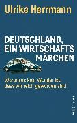 Cover-Bild zu Herrmann, Ulrike: Deutschland, ein Wirtschaftsmärchen (eBook)