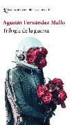 Cover-Bild zu Trilogía de la guerra von Fernández Mallo, Agustín