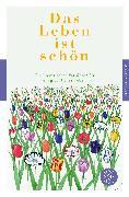 Cover-Bild zu Das Leben ist schön von Gommel-Baharov, Julia (Hrsg.)