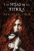 Cover-Bild zu Las hijas de la tierra / The Daughters of the Earth von Leceaga, Alaitz
