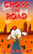 Cover-Bild zu Pennoh, Archie: Cross the Road (eBook)