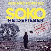 Cover-Bild zu Henschel, Gerhard: SoKo Heidefieber: Kriminalroman (Audio Download)