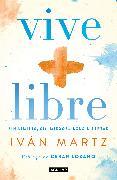 Cover-Bild zu Martz, Ivan: Vive + libre / Live + Free