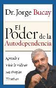 Cover-Bild zu Bucay, Jorge: Poder de la Autodependencia, El