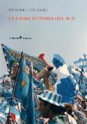 Cover-Bild zu Capuozzo, Vittorio: L'Ultima Vittoria del Sud