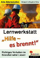 """Cover-Bild zu Lernwerkstatt """"Hilfe! Es brennt!"""" Richtiges Verhalten bei Feuer von Volz, Stefanie"""