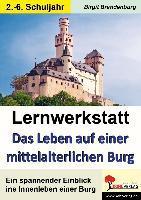 Cover-Bild zu Lernwerkstatt Das Leben auf einer mittelalterlichen Burg