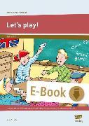 Cover-Bild zu Erste Schritte in Englisch: Let's Play! (eBook) von Scheller, Anne
