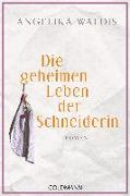 Cover-Bild zu Waldis, Angelika: Die geheimen Leben der Schneiderin