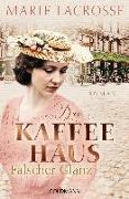 Cover-Bild zu Lacrosse, Marie: Das Kaffeehaus - Falscher Glanz