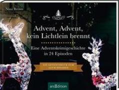 Cover-Bild zu Brown, Nina: Advent, Advent kein Lichtlein brennt. Ein Krimi-Adventskalender in 24 Episoden