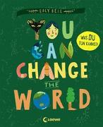 Cover-Bild zu You Can Change the World von Bell, Lucy