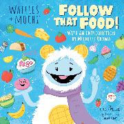 Cover-Bild zu Webster, Christy: Follow That Food! (Waffles + Mochi)