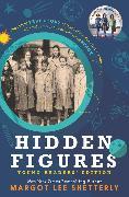 Cover-Bild zu Hidden Figures Young Readers' Edition von Shetterly, Margot Lee