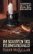 Cover-Bild zu McClellan, Brian: Im Schatten des Feldmarschalls: Geschichten aus dem Powder-Mage-Universum (eBook)
