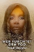 Cover-Bild zu Okorafor, Nnedi: Wer fürchtet den Tod (eBook)