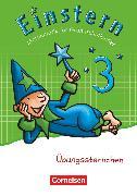 Cover-Bild zu Bauer, Roland: Einstern, Mathematik, Zu allen Ausgaben, Band 3, Übungssternchen, Übungsheft