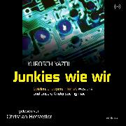 Cover-Bild zu Junkies wie wir (Audio Download)