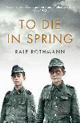Cover-Bild zu Rothmann, Ralf: To Die in Spring