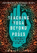 Cover-Bild zu Rountree, Sage: Teaching Yoga Beyond the Poses