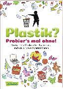 Cover-Bild zu Kienle, Dela: Plastik? Probier´s mal ohne!