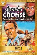 Cover-Bild zu Apache Cochise Jubiläumsbox 3 - Western (eBook) von Autoren, Diverse