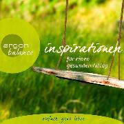 Cover-Bild zu Inspirationen - Für einen gesunden Alltag (Gekürzte Lesung) (Audio Download) von Autoren, Diverse