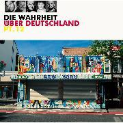 Cover-Bild zu Die Wahrheit über Deutschland, Pt. 12 (Audio Download) von Autoren, Diverse