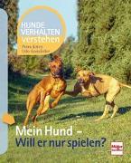 Cover-Bild zu Gansloßer, Udo: Mein Hund - Will er nur spielen?