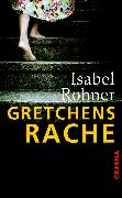 Cover-Bild zu Rohner, Isabel: Gretchens Rache (eBook)