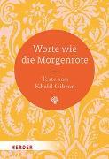 Cover-Bild zu Gibran, Khalil: Worte wie die Morgenröte