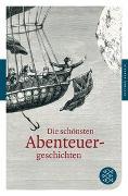 Cover-Bild zu Neundorfer, German (Hrsg.): Die schönsten Abenteuergeschichten