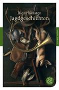 Cover-Bild zu Neundorfer, German (Hrsg.): Die schönsten Jagdgeschichten