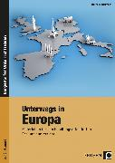 Cover-Bild zu Unterwegs in Europa (5./6. Klasse) von Heitmann, Friedhelm