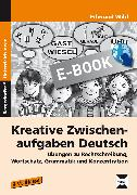 Cover-Bild zu Kreative Zwischenaufgaben Deutsch (eBook) von Wild, Edmund